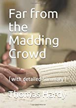 Far from the Madding Crowd(annotated): (with detailed Summary)