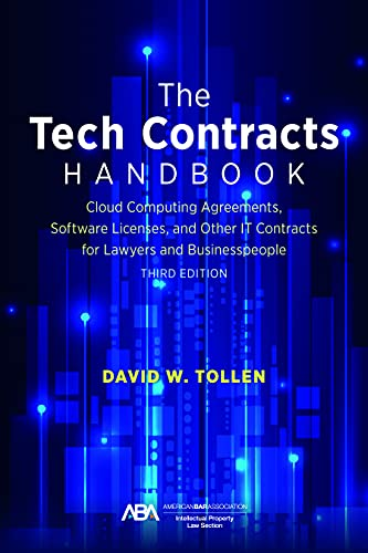 Compare Textbook Prices for The Tech Contracts Handbook: Software Licenses, Cloud Computing Agreements, and Other IT Contracts for Lawyers and Businesspeople Third Edition ISBN 9781641058537 by Tollen, David W.