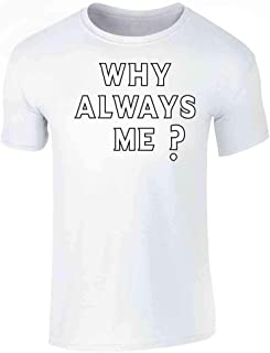 Why Always Me? Soccer Football Quote Graphic Tee T-Shirt for Men