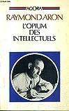 L'Opium des Intellectuels Agora - AGORA/LIVRE DE POCHE - 01/01/1986