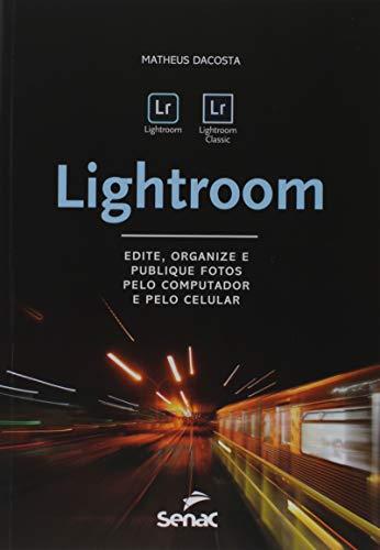 Lightroom: edite, organize e publique fotos pelo computador e pelo celular