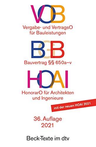 VOB / BGB / HOAI, VOB Vergabe- und Vertragsordnung für Bauleistungen Teil A und B. BGB Bauvertrag §§ 650 a-v. HOAI Verordnung über Honorare für ... und der Ingenieure (Beck-Texte im dtv)