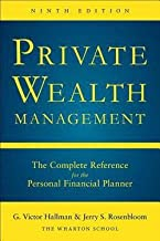 Private Wealth Management : The Complete Reference for the Personal Financial Planner, Ninth Edition (Hardcover - Revised Ed.)--by Ph.D. G. Victor Hallman [2015 Edition]
