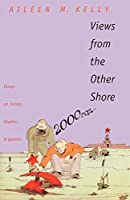 Views from the Other Shore: Essays on Herzen, Chekhov, and Bakhtin (Russian Literature and Thought Series)