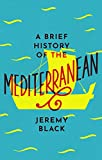 A Brief History of the Mediterranean: Indispensable for Travellers (Brief Histories) (English Edition)
