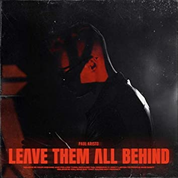 Leave Them All Behind