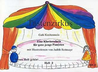 TASTENZIRKUS 2 - MIT Spass KLAVIERSPIELEN Lernen - arrangiert für Klavier [Noten/Sheetmusic] Komponist : KREITENWEIS GABI