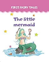 The Little Mermaid (First Fairy Tales)