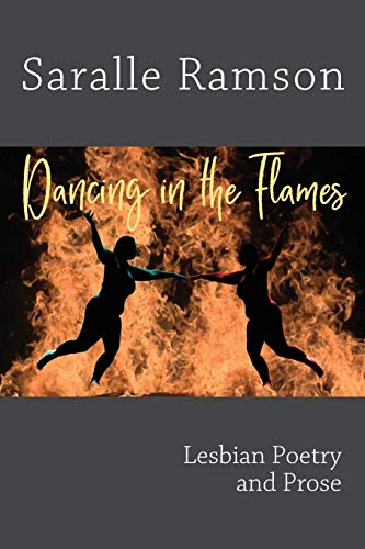 Dancing in the Flames: Lesbian Poetry and Prose
