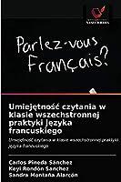 Umiejętnośc czytania w klasie wszechstronnej praktyki języka francuskiego