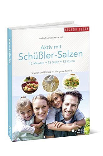 Aktiv mit Schüßler-Salzen: 12 Monate - 12 Salze - 12 Kuren