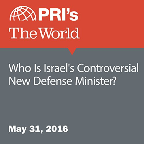 Who Is Israel's Controversial New Defense Minister? audiobook cover art