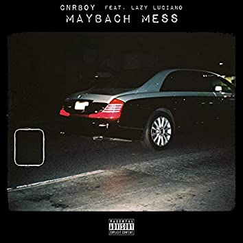 Maybach Mess (feat. Lazy Luciano)
