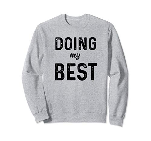 Doing My Best Anxiety Gifts Motivational Funny Sarcastic Sweatshirt