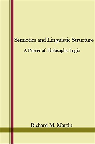 Semiotics and Linguistic Structure: A Primer of Philosophic Logic