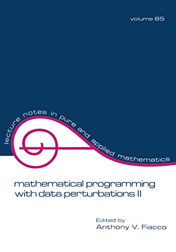 Mathematical Programming with Data Perturbations II, Second Edition (Lecture Notes in Pure and Applied Mathematics Book 85) (English Edition)