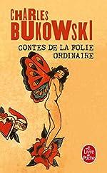 Contes de la folie ordinaire de Charles Bukowski
