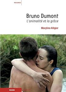 Book's Cover of Bruno Dumont : L'animalité et la grâce
