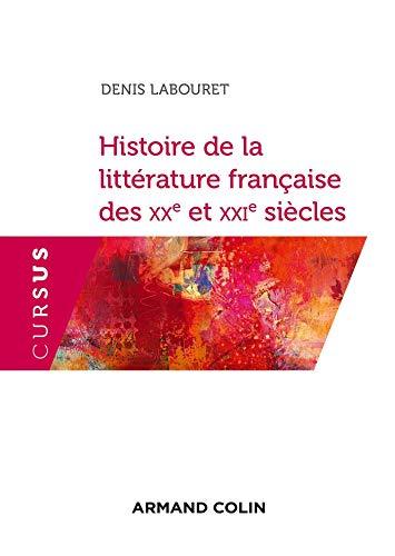 Histoire de la littérature française des XXe et XXIe siècles - 2e éd.