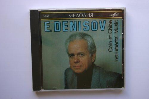 Denisov : Colin et Chloe, Death is a LOng Sleep, Cello Concerto (Melodiya)