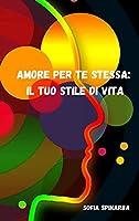 Amore Per Te Stessa: Il Tuo Stile Di Vita: Il Tuo Stile Di Vita: Il Tuo Stile Di Vita
