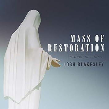 Mass of Restoration: Sacred Sessions