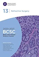 2020-2021 Basic and Clinical Science Course (TM) (BCSC), Section 13: Refractive Surgery