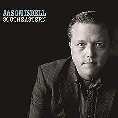 Jason Isbell- Southeastern