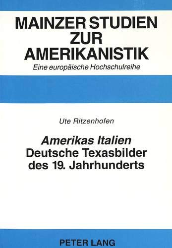 Amerikas Italien: Deutsche Texasbilder Des 19. Jahrhunderts: 37 (Prismata,)