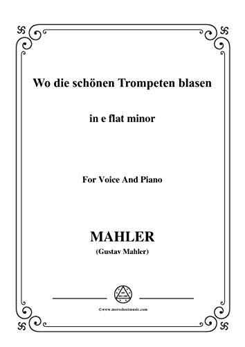 Mahler-Wo die schönen Trompeten blasen in e flat minor,for Voice and Piano (German Edition)