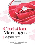 Christian Marriages: The Secret To Unveiling A Happy Marital Life