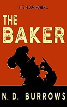 The Baker (Rub-a-Dub-Dub Book 2) by [N.D. Burrows]
