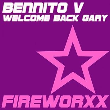 Welcome Back Gary