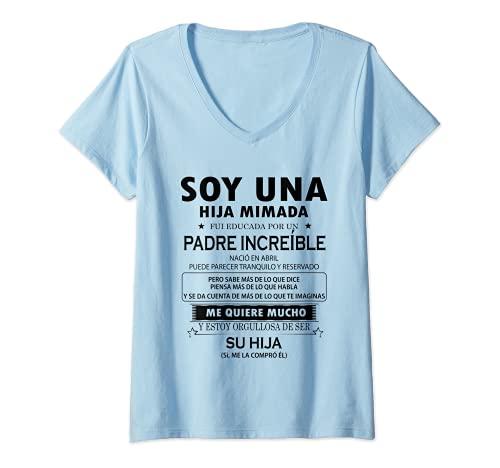 Mujer Soy una hija mimada fui educada por un padre increíble Camiseta...