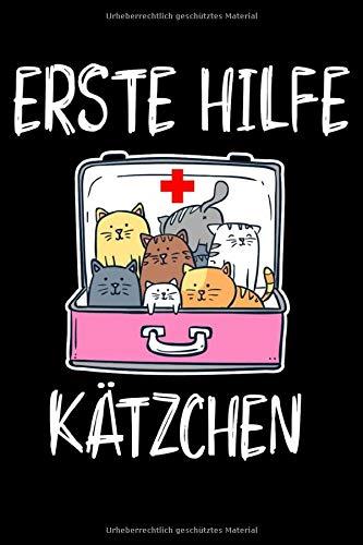 Erste Hilfe Kätzchen: Lustiges Katzen Notizbuch - Schreibheft Für Eigene Notizen - 120 Seiten Weißes Papier - Liniert - 15,24 cm x 22,86 cm (6 x 9 Inch)