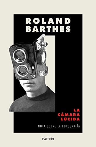 La cámara lúcida: Nota sobre la fotografía (Nueva Biblioteca Roland Barthes)