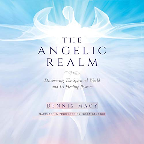 The Angelic Realm Audiobook By Dennis Macy cover art