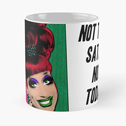Bianca Del Rio Not Today Satan Rupaul Quotes Meme - Funny Gifts For Men And Women Gift Coffee Mug Tea Cup White 11 Oz.the Best Holidays.