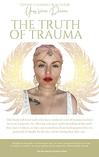 The Truth of Trauma : Only the truth will set you free