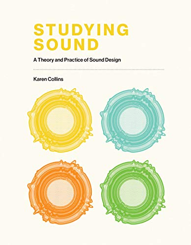 Studying Sound: A Theory and Practice of Sound Design (English Edition)
