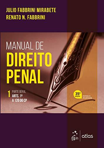 Manual de Direito Penal - Parte Geral - Vol. 1: Volume 1