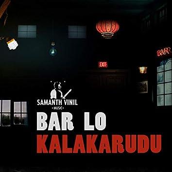 Bar Lo Kalakarudu