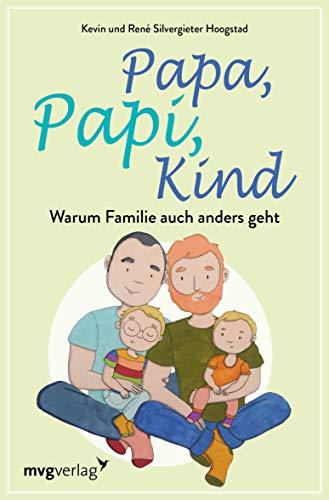Papa, Papi, Kind: Warum Familie auch anders geht