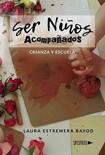 Ser Niños Acompañados (Spanish Edition)
