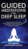 Guided Meditations For Deep Sleep: 10 Hours Of Positive Affirmations, Hypnosis& Breathwork- Relaxation, Self-Love & Overcoming Anxiety, Overthinking, Insomnia& Depression