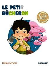 Le Petit Bûcheron - Les Lectures naturelles de Celine Alvarez
