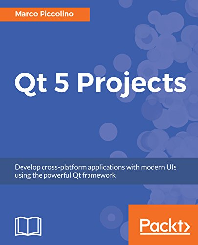 Qt 5 Projects: Develop cross-platform applications with modern UIs using the powerful Qt framework (English Edition)