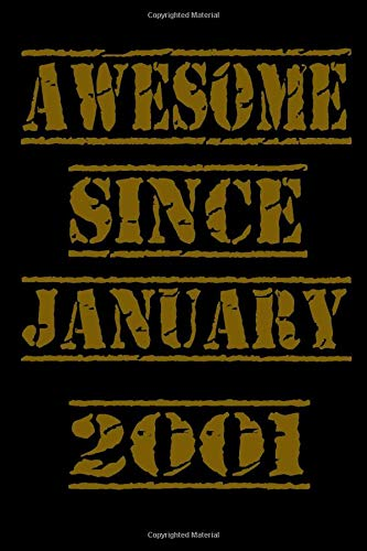 Awesome since january 2001: Perfect Gift For january 2001 Old Girls and men with Beautiful vintage Happy january 2001 Birthday Notebook and blank Lined Journal or Anniversary Gift For Boys And Girls