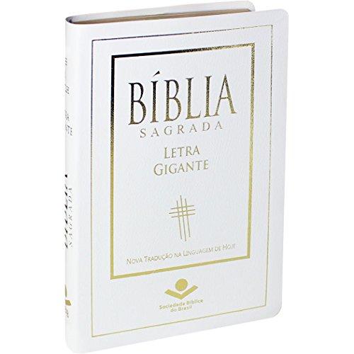 Bíblia Sagrada Letra Gigante - Couro bonded Branco com borda dourada: Nova Tradução na Linguagem de Hoje (NTLH)
