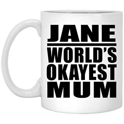 Taza de café para madre Taza de café para mamá más aceptable de Jane World Elegante regalo para beber, la mejor idea de regalo divertida para mamá Día de la madre B Cumpleaños de la mujer Aniversario